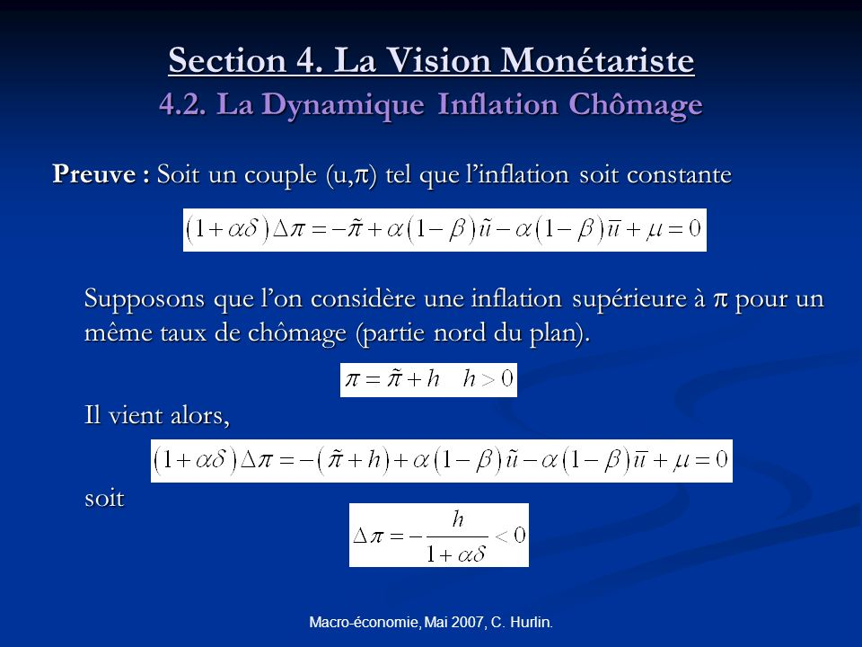 Macro-économie, Mai 2007, C. Hurlin. Section 4. La Vision Monétariste 4.2. La Dynamique Inflation Chômage Preuve : Soit un couple (u, ) tel que linfla