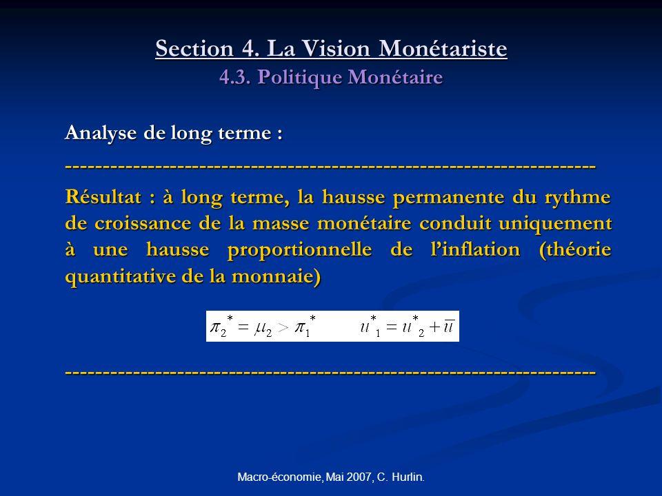 Macro-économie, Mai 2007, C. Hurlin. Section 4. La Vision Monétariste 4.3. Politique Monétaire Analyse de long terme : -------------------------------