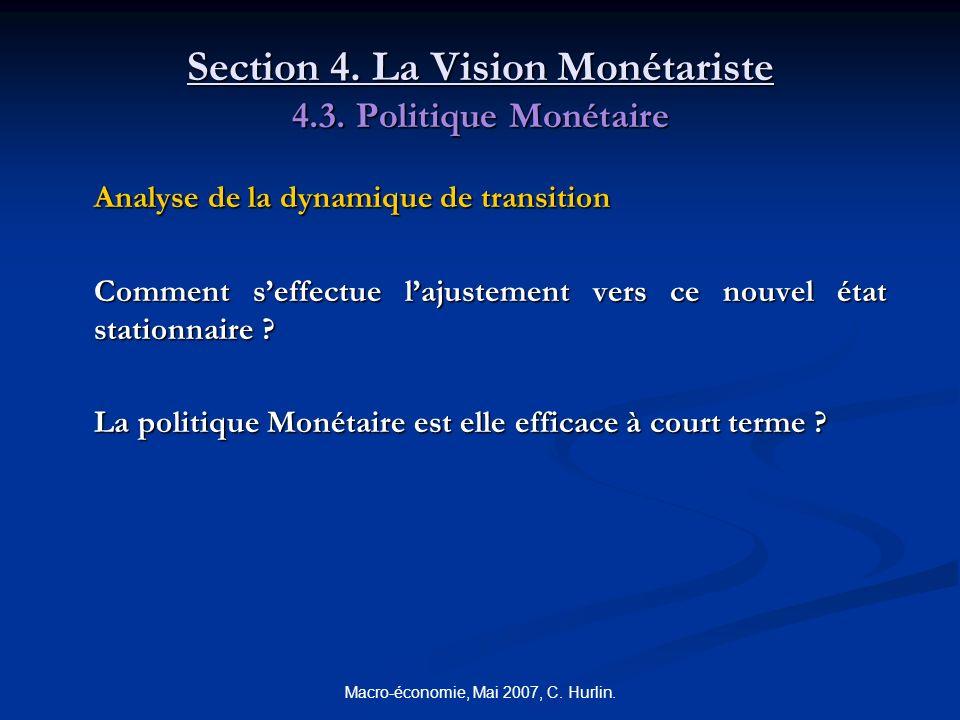 Macro-économie, Mai 2007, C. Hurlin. Section 4. La Vision Monétariste 4.3. Politique Monétaire Analyse de la dynamique de transition Comment seffectue