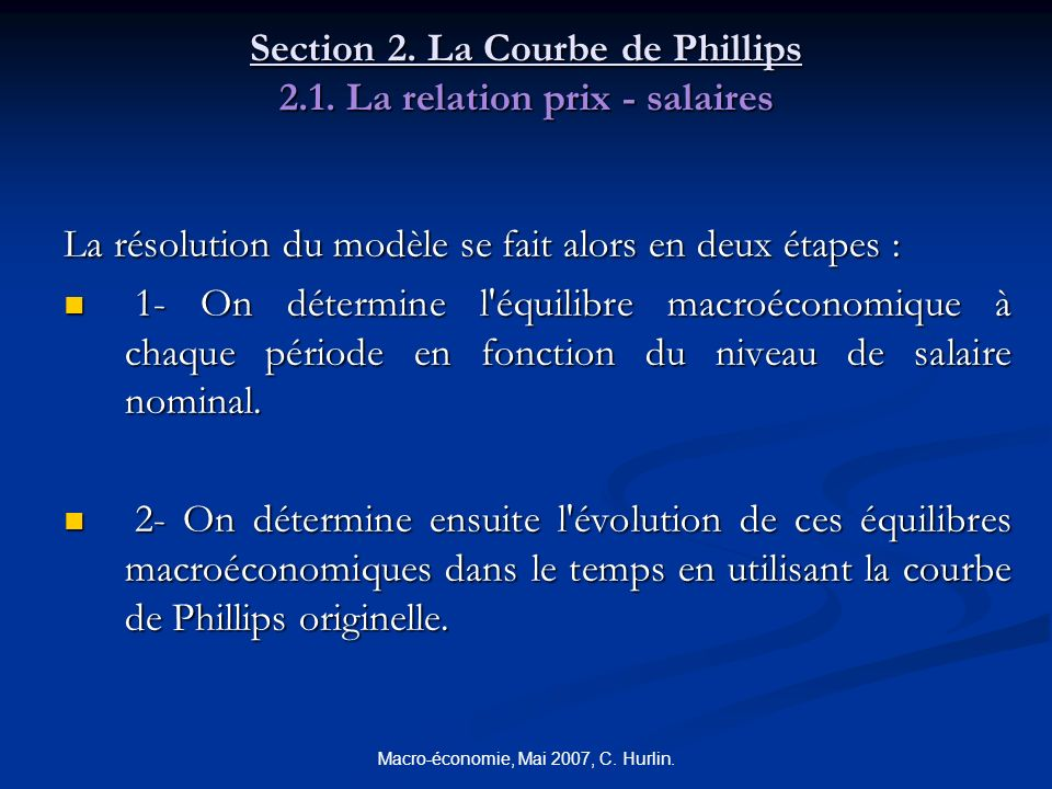 Macro-économie, Mai 2007, C.Hurlin. Section 2. La Courbe de Phillips 2.1.