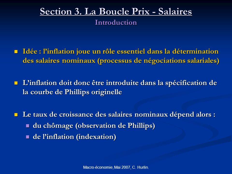 Macro-économie, Mai 2007, C. Hurlin. Section 3. La Boucle Prix - Salaires Introduction Idée : linflation joue un rôle essentiel dans la détermination