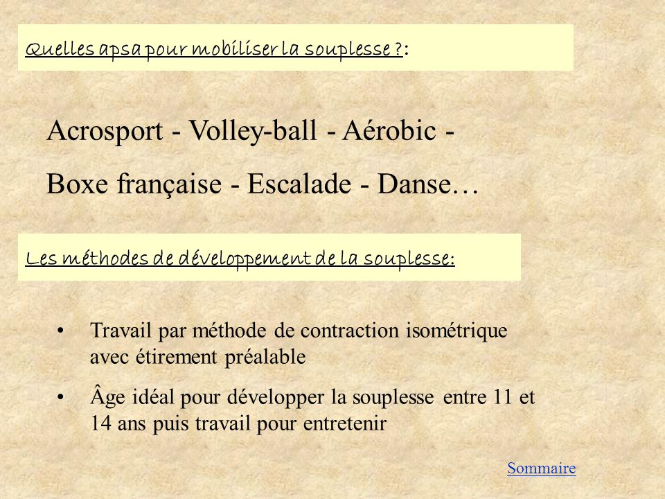 Quelles apsa pour mobiliser la souplesse ? : Acrosport - Volley-ball - Aérobic - Boxe française - Escalade - Danse… Les méthodes de développement de l
