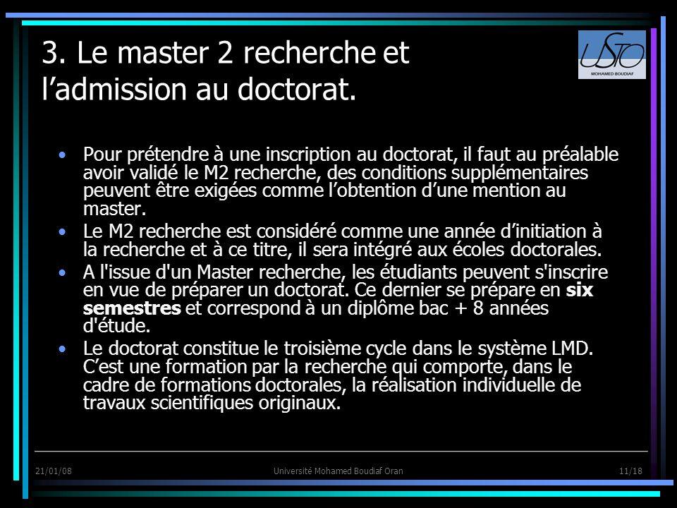 21/01/08Université Mohamed Boudiaf Oran 11/18 3. Le master 2 recherche et ladmission au doctorat. Pour prétendre à une inscription au doctorat, il fau