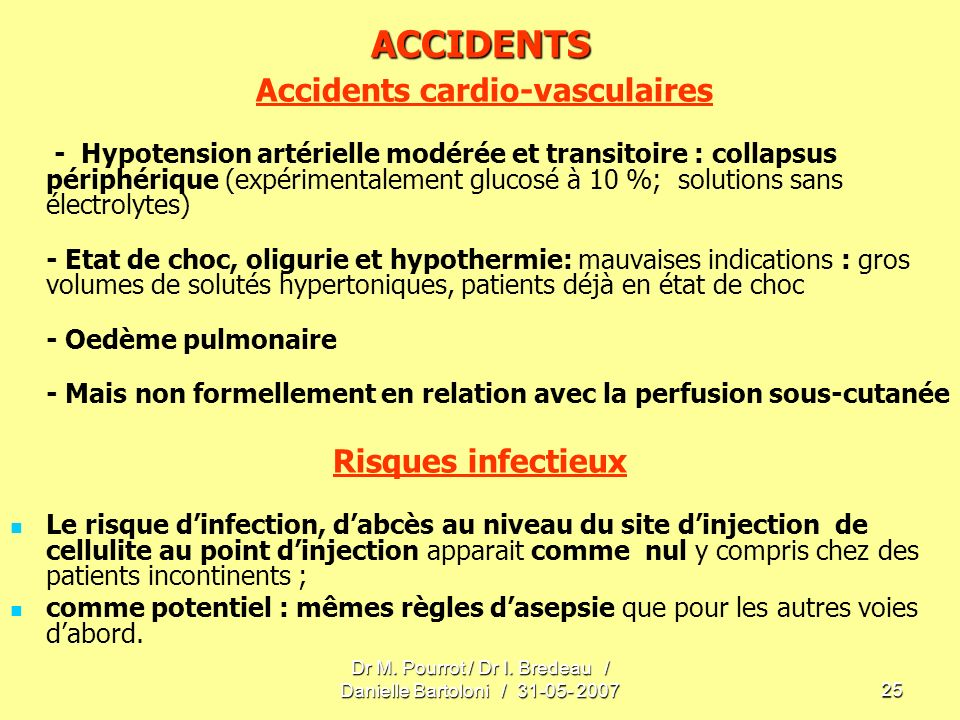 Dr M. Pourrot / Dr I. Bredeau / Danielle Bartoloni / 31-05- 200725 ACCIDENTS Accidents cardio-vasculaires - Hypotension artérielle modérée et transito