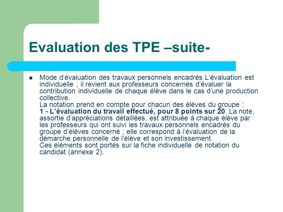 Evaluation des TPE –suite- Mode dévaluation des travaux personnels encadrés Lévaluation est individuelle ; il revient aux professeurs concernés dévalu