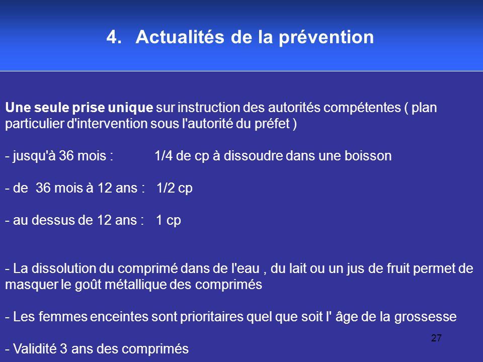 27 4. Actualités de la prévention Une seule prise unique sur instruction des autorités compétentes ( plan particulier d'intervention sous l'autorité d