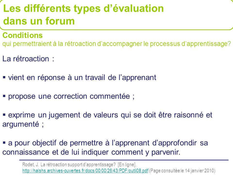 Les différents types dévaluation dans un forum Conditions qui permettraient à la rétroaction daccompagner le processus dapprentissage? La rétroaction