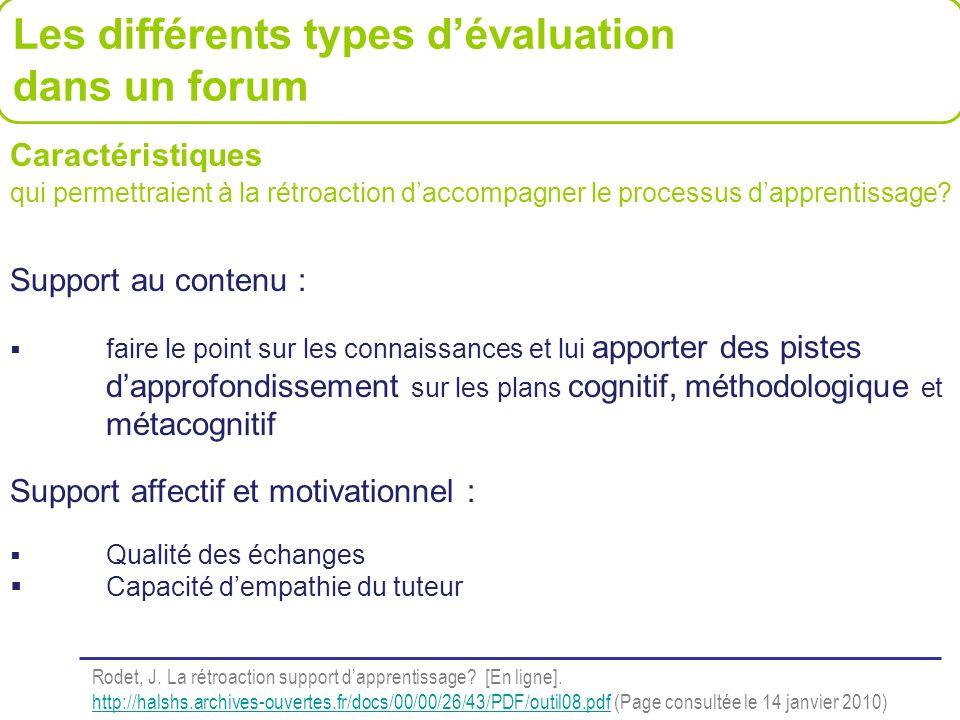 Les différents types dévaluation dans un forum Caractéristiques qui permettraient à la rétroaction daccompagner le processus dapprentissage? Support a