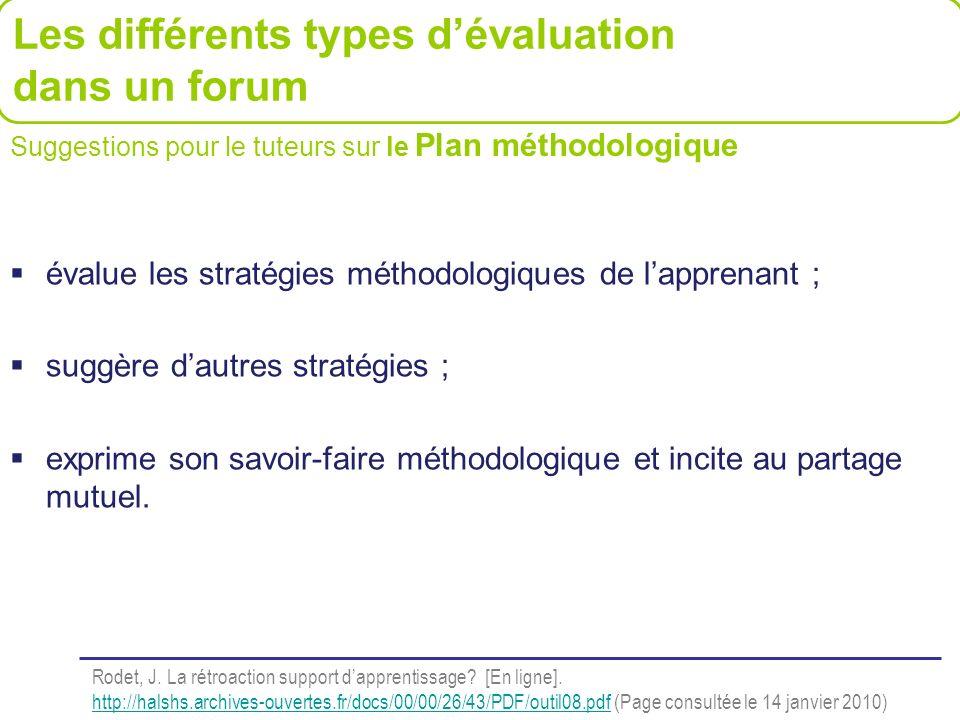 évalue les stratégies méthodologiques de lapprenant ; suggère dautres stratégies ; exprime son savoir-faire méthodologique et incite au partage mutuel