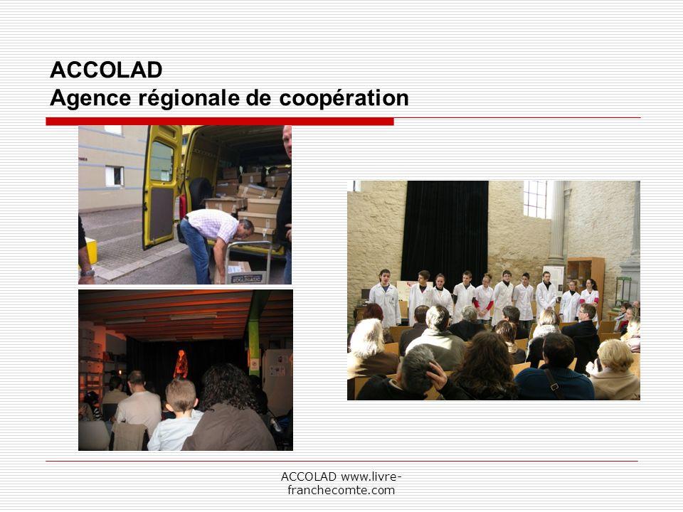 ACCOLAD www.livre- franchecomte.com ACCOLAD Agence régionale de coopération