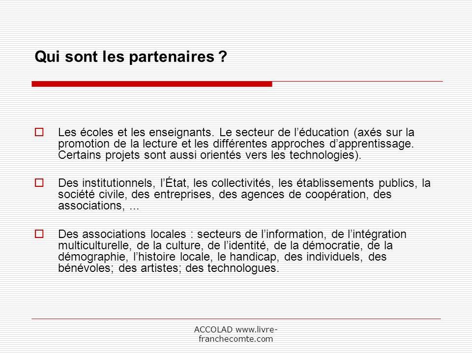 ACCOLAD www.livre- franchecomte.com Qui sont les partenaires .