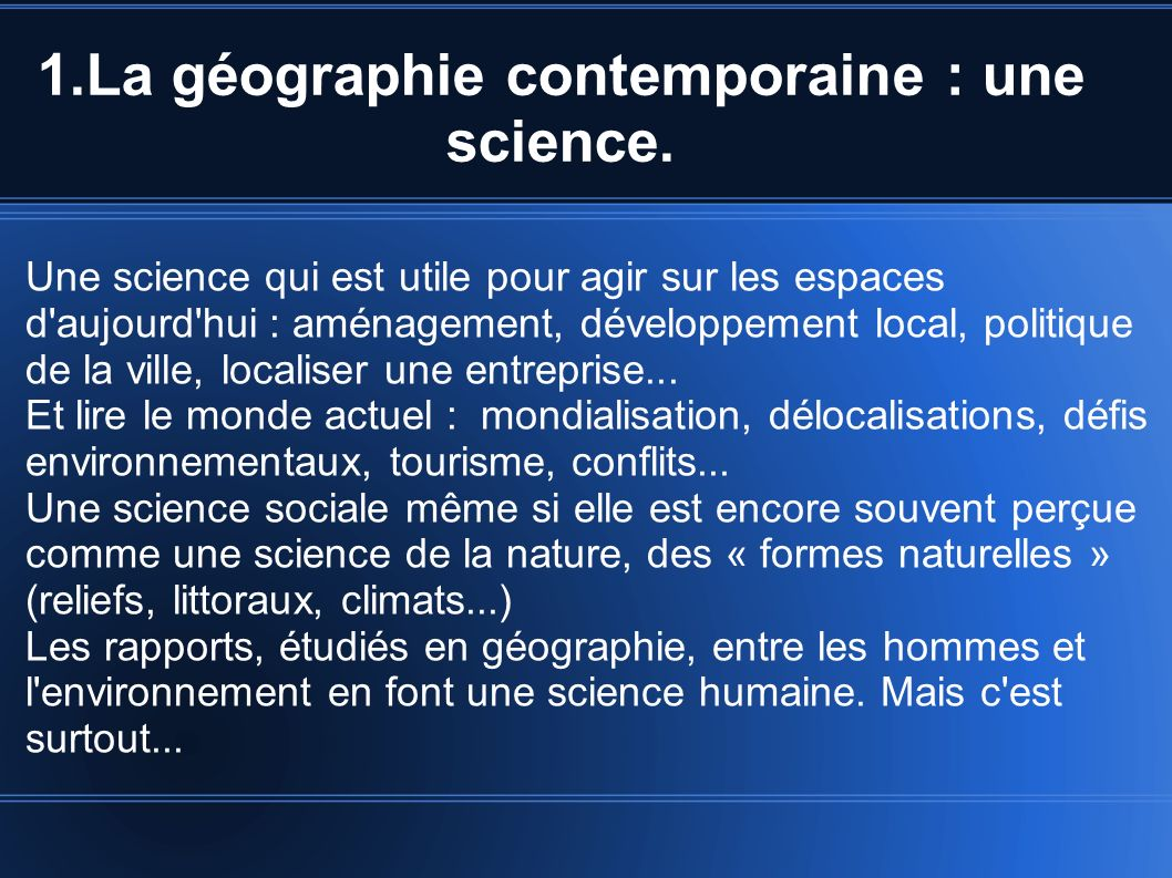 1.La géographie contemporaine : une science.