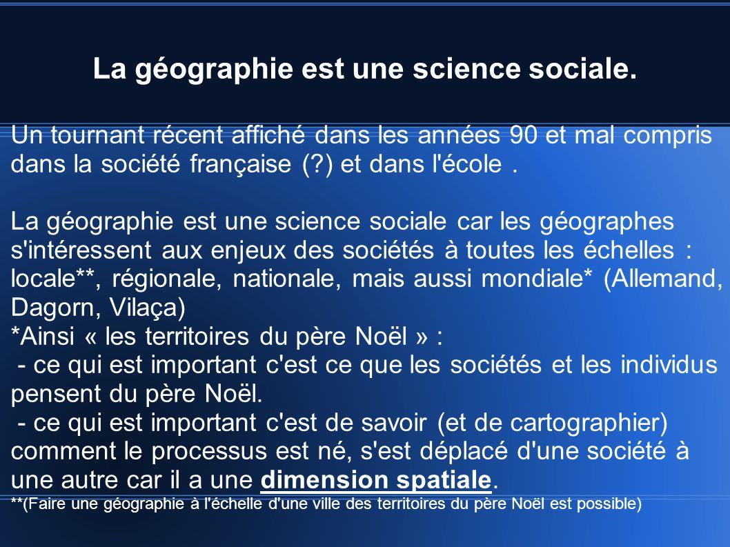La géographie est une science sociale.