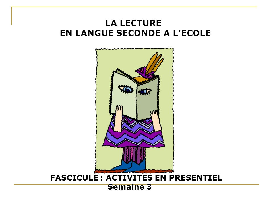 LA LECTURE EN LANGUE SECONDE A LECOLE FASCICULE : ACTIVITES EN PRESENTIEL Semaine 3