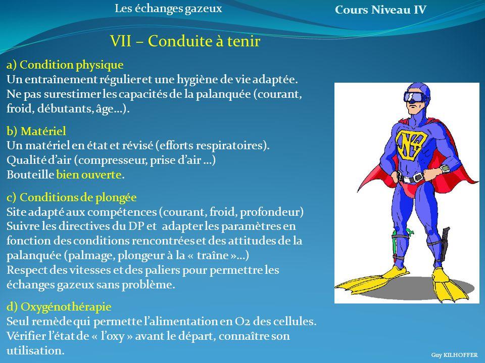 Cours Niveau IV Guy KILHOFFER Les échanges gazeux VII – Conduite à tenir a) Condition physique Un entraînement régulier et une hygiène de vie adaptée.