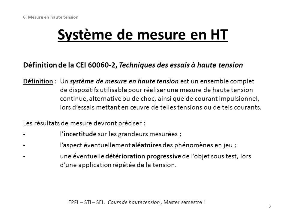 Système de mesure en HT 3 Définition de la CEI 60060-2, Techniques des essais à haute tension Définition :Un système de mesure en haute tension est un