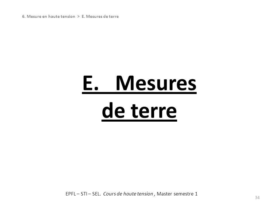 E. Mesures de terre 34 6. Mesure en haute tension > E. Mesures de terre EPFL – STI – SEL. Cours de haute tension, Master semestre 1