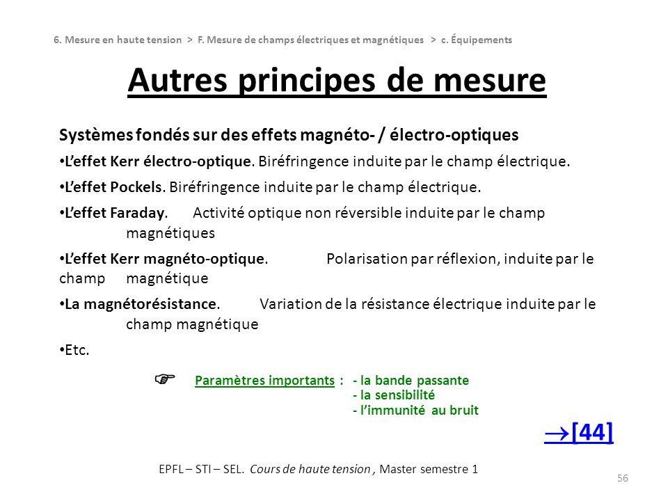 Autres principes de mesure 56 Systèmes fondés sur des effets magnéto- / électro-optiques Leffet Kerr électro-optique. Biréfringence induite par le cha