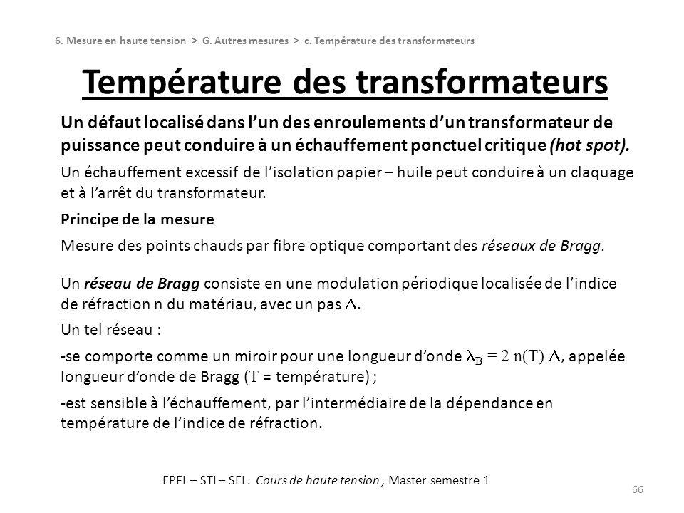 Température des transformateurs 66 Un défaut localisé dans lun des enroulements dun transformateur de puissance peut conduire à un échauffement ponctu