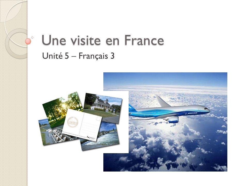 Une visite en France Unité 5 – Français 3