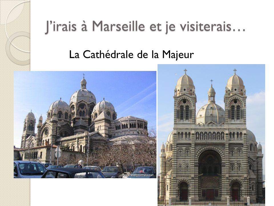 Jirais à Marseille et je visiterais… La Cathédrale de la Majeur