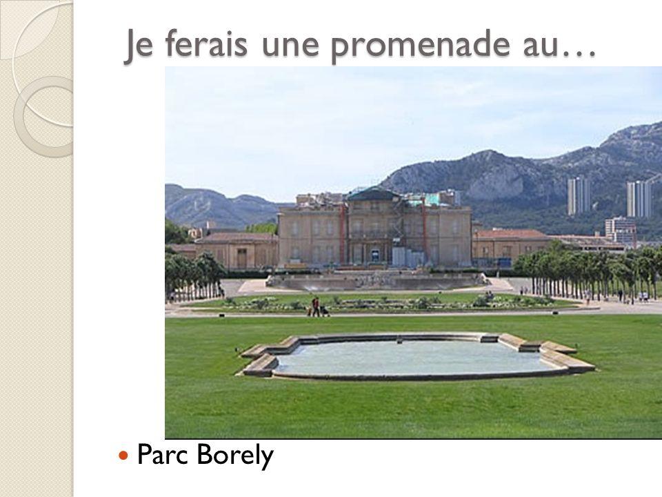 Je ferais une promenade au… Parc Borely