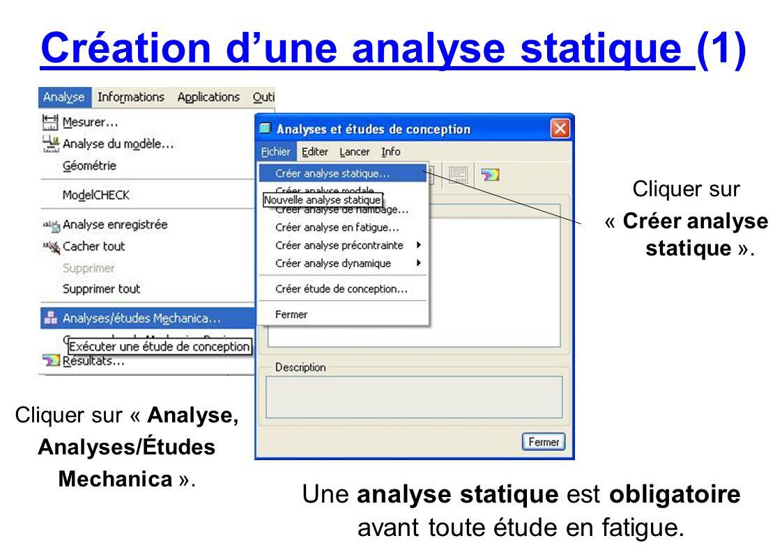 Création dune analyse statique (1) Cliquer sur « Analyse, Analyses/Études Mechanica ». Cliquer sur « Créer analyse statique ». Une analyse statique es