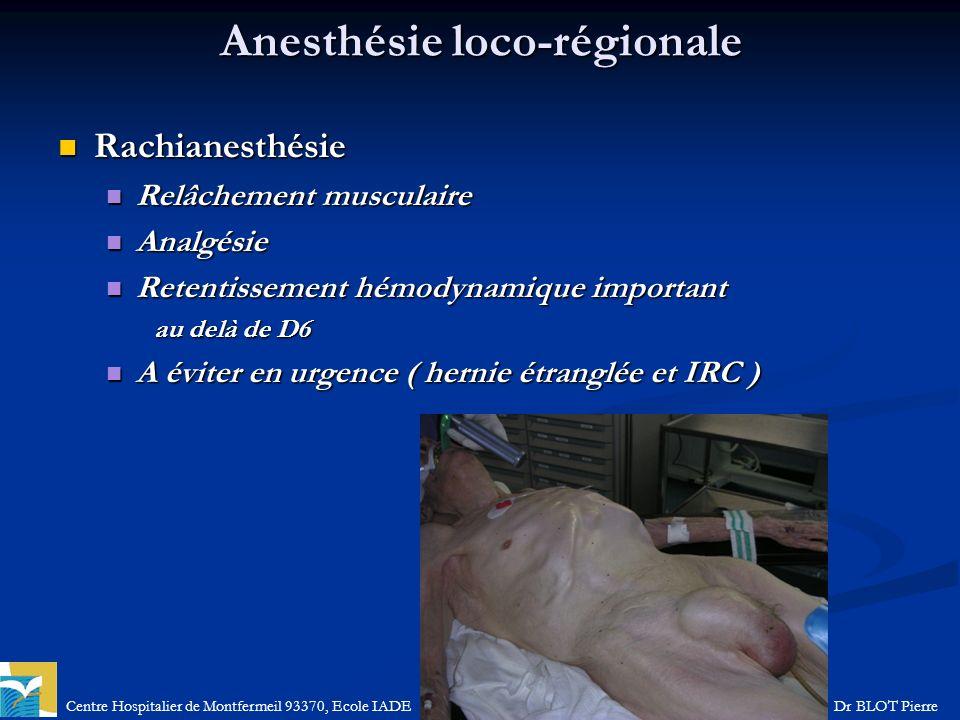 Centre Hospitalier de Montfermeil 93370, Ecole IADEDr BLOT Pierre Anesthésie loco-régionale Rachianesthésie Rachianesthésie Relâchement musculaire Rel