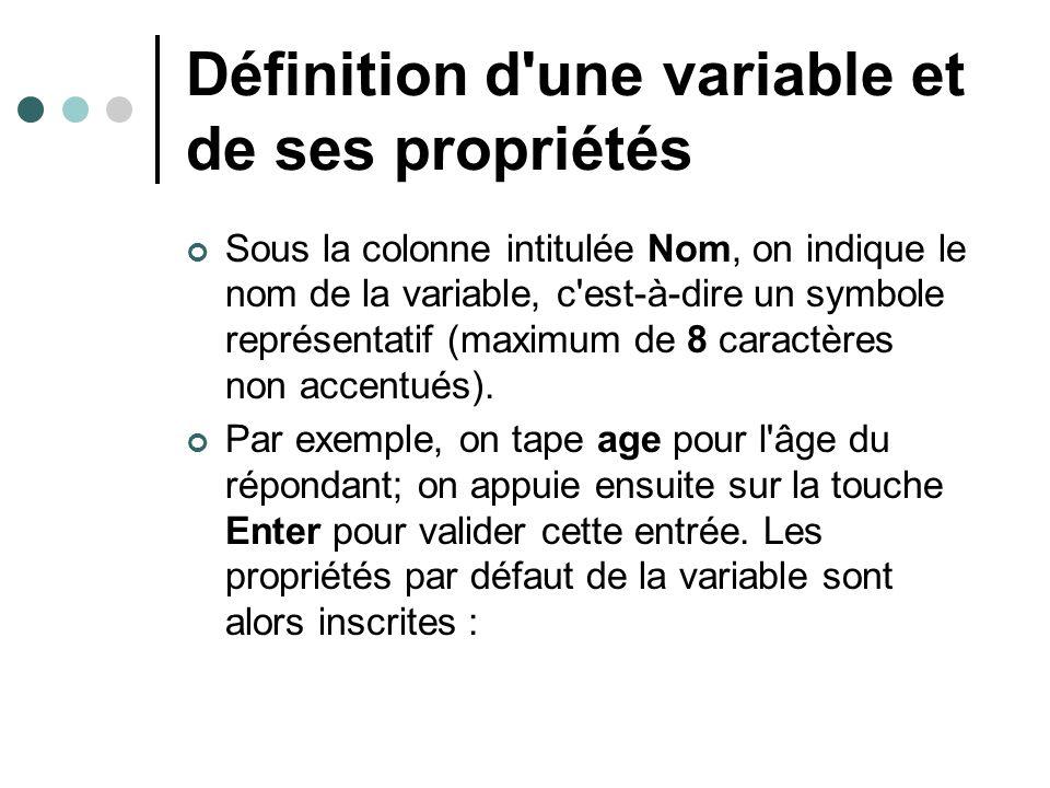 Définition d'une variable et de ses propriétés Sous la colonne intitulée Nom, on indique le nom de la variable, c'est-à-dire un symbole représentatif