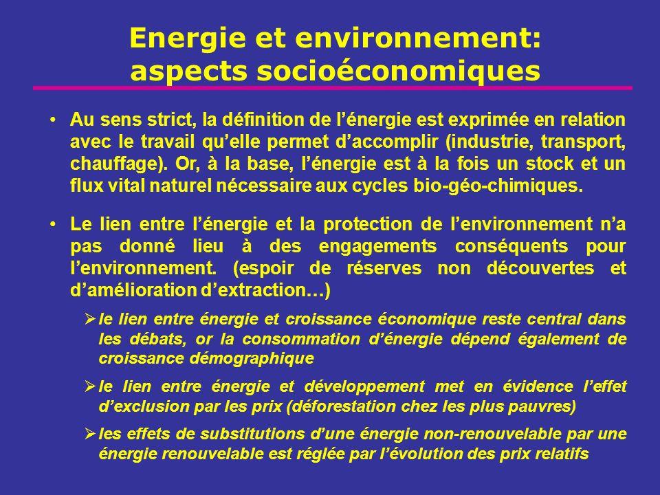 Energie et environnement: aspects socioéconomiques Au sens strict, la définition de lénergie est exprimée en relation avec le travail quelle permet da