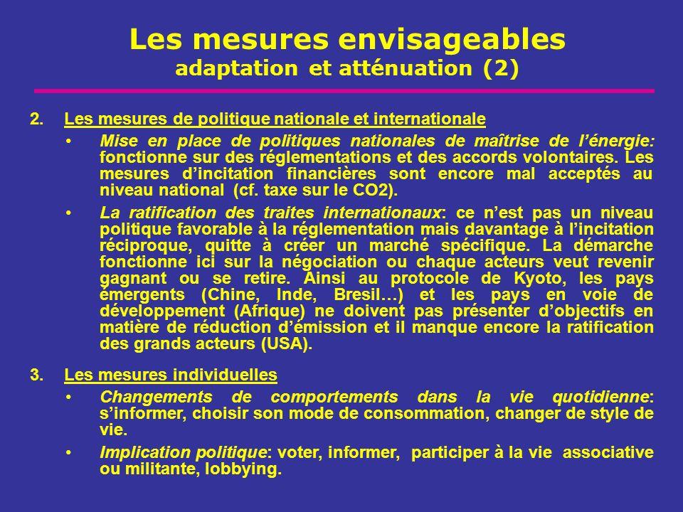 Les mesures envisageables adaptation et atténuation (2) 3.Les mesures individuelles Changements de comportements dans la vie quotidienne: sinformer, c