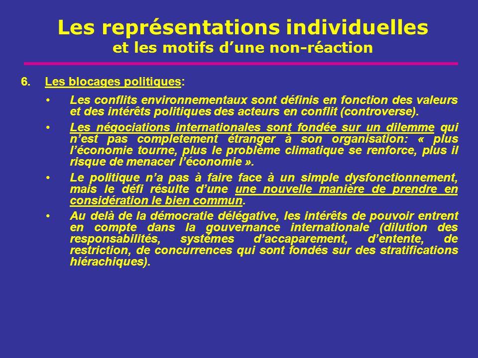Les représentations individuelles et les motifs dune non-réaction 6.Les blocages politiques: Les conflits environnementaux sont définis en fonction de