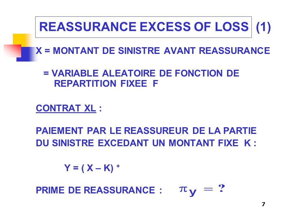 8 REASSURANCE EXCESS OF LOSS (2) PRIME PURE : CHARGEMENT DE SECURITE :