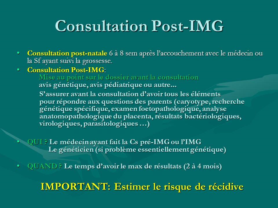 Consultation Post-IMG Consultation post-natale 6 à 8 sem après laccouchement avec le médecin ou la Sf ayant suivi la grossesse.Consultation post-natal