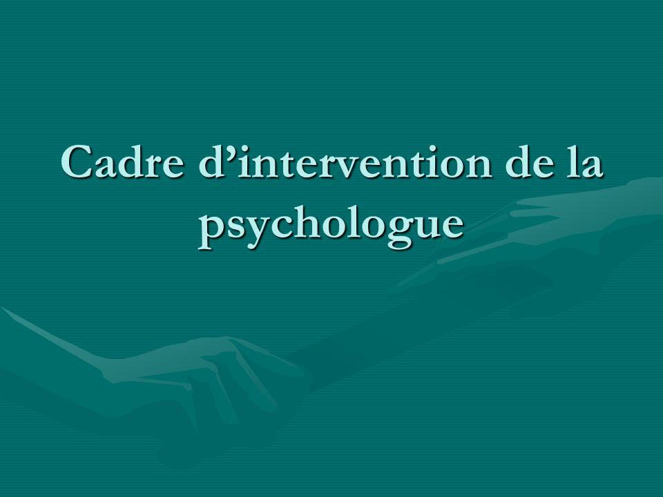 Cadre dintervention de la psychologue