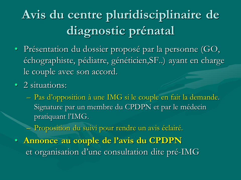 Avis du centre pluridisciplinaire de diagnostic prénatal Présentation du dossier proposé par la personne (GO, échographiste, pédiatre, généticien,SF..