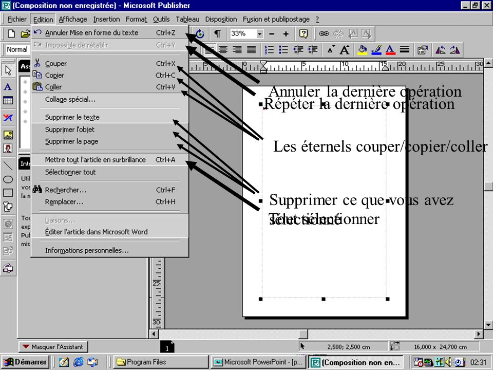 Créer une composition à partir de lassistant & les modèles Annuler la dernière opérationRépéter la dernière opération Les éternels couper/copier/coller Supprimer ce que vous avez sélectionné Tout sélectionner