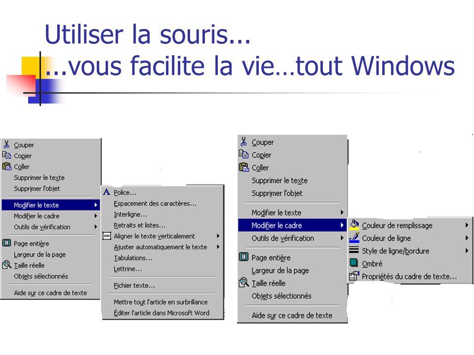 Utiliser la souris......vous facilite la vie…tout Windows