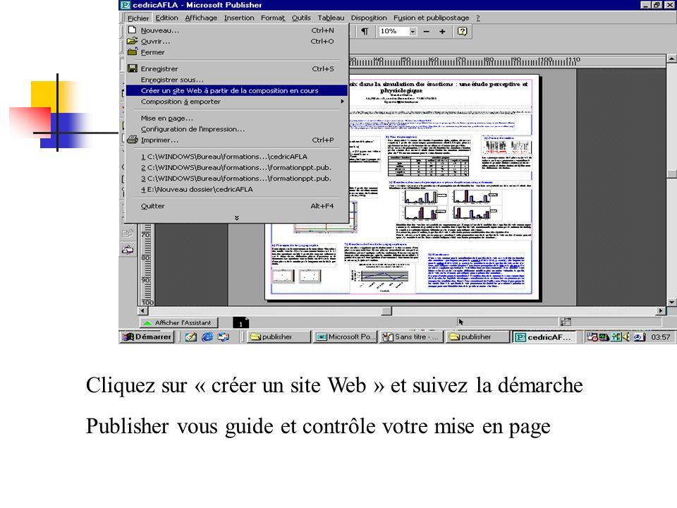 Cliquez sur « créer un site Web » et suivez la démarche Publisher vous guide et contrôle votre mise en page