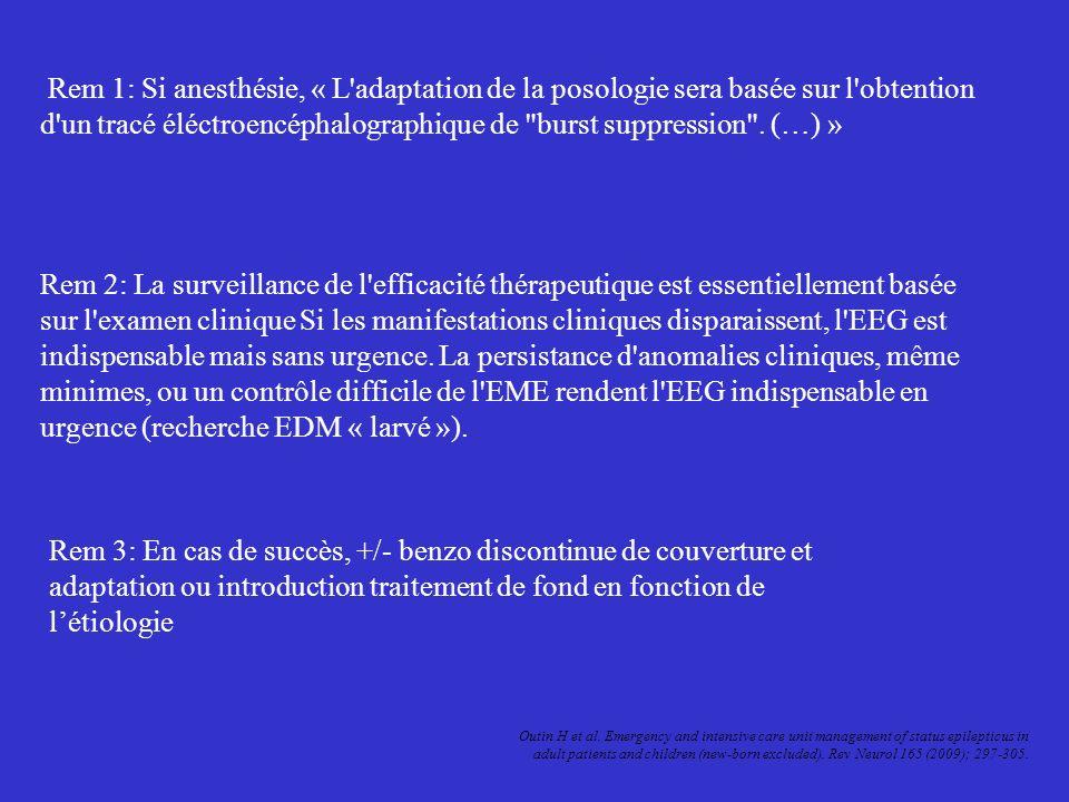 Rem 1: Si anesthésie, « L'adaptation de la posologie sera basée sur l'obtention d'un tracé éléctroencéphalographique de