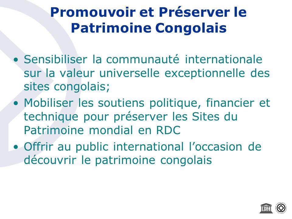 Promouvoir et Préserver le Patrimoine Congolais Sensibiliser la communauté internationale sur la valeur universelle exceptionnelle des sites congolais