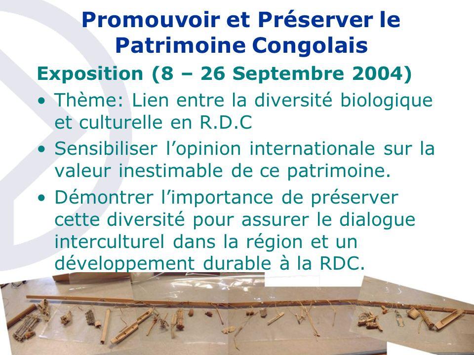Promouvoir et Préserver le Patrimoine Congolais Exposition (8 – 26 Septembre 2004) Thème: Lien entre la diversité biologique et culturelle en R.D.C Se