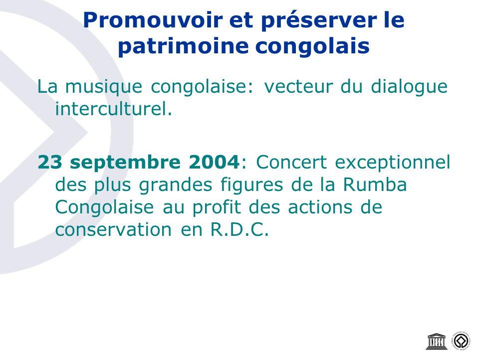 Promouvoir et préserver le patrimoine congolais La musique congolaise: vecteur du dialogue interculturel. 23 septembre 2004: Concert exceptionnel des