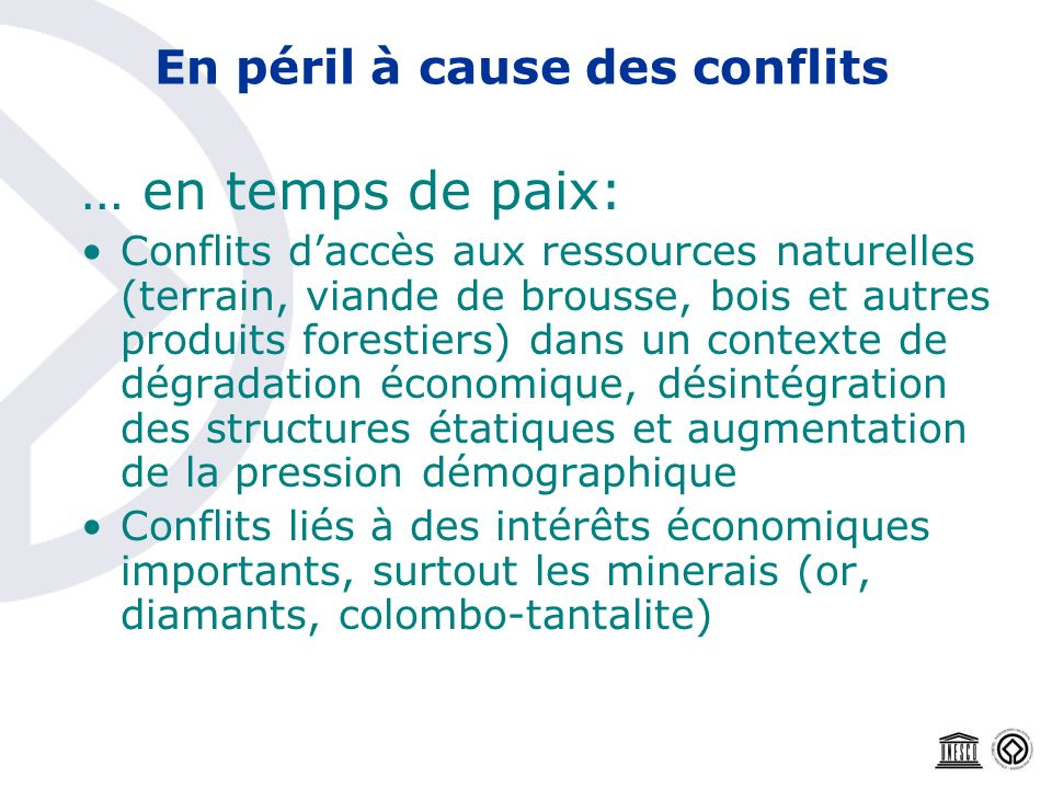 En péril à cause des conflits … en temps de paix: Conflits daccès aux ressources naturelles (terrain, viande de brousse, bois et autres produits fores