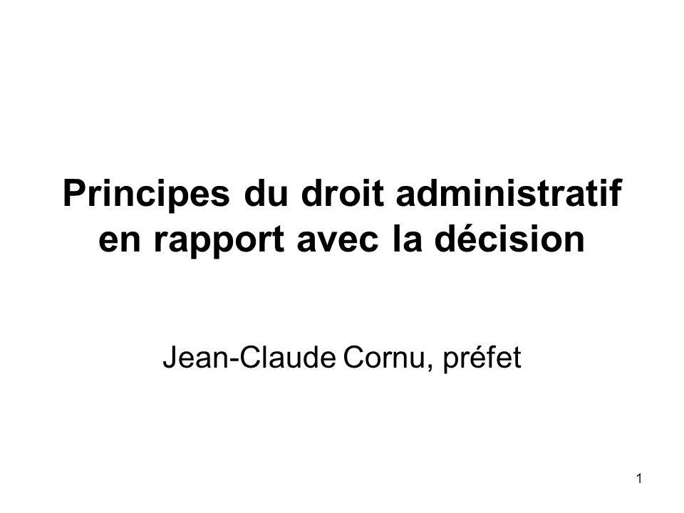 1 Principes du droit administratif en rapport avec la décision Jean-Claude Cornu, préfet