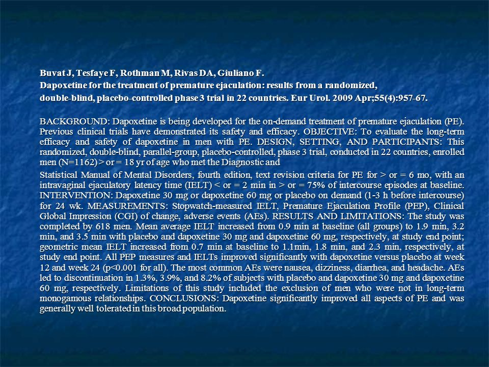 Buvat J, Tesfaye F, Rothman M, Rivas DA, Giuliano F. Dapoxetine for the treatment of premature ejaculation: results from a randomized, double-blind, p