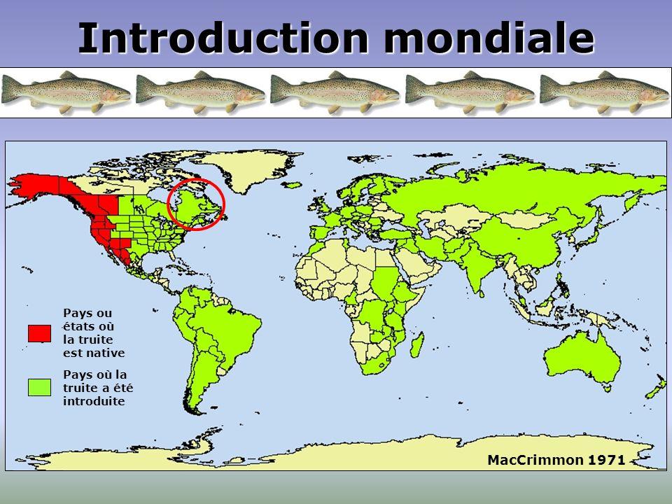 Introduction mondiale MacCrimmon 1971 Pays ou états où la truite est native Pays où la truite a été introduite