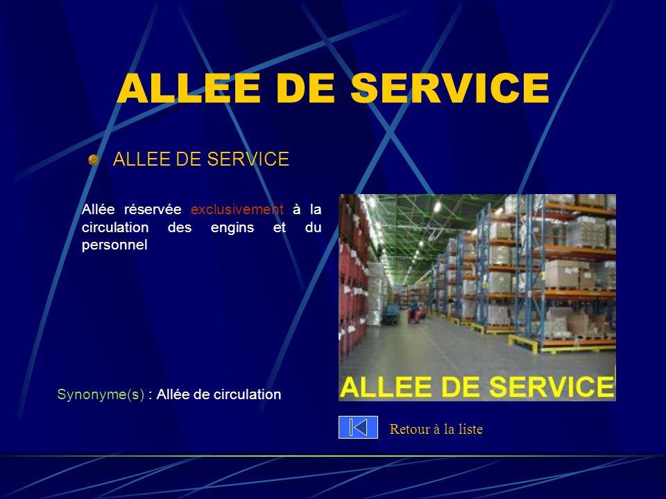 ALLEE DE SERVICE Allée réservée exclusivement à la circulation des engins et du personnel Synonyme(s) : Allée de circulation Retour à la liste