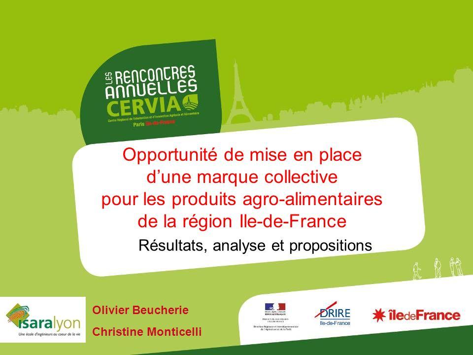 Opportunité de mise en place dune marque collective pour les produits agro-alimentaires de la région Ile-de-France Résultats, analyse et propositions