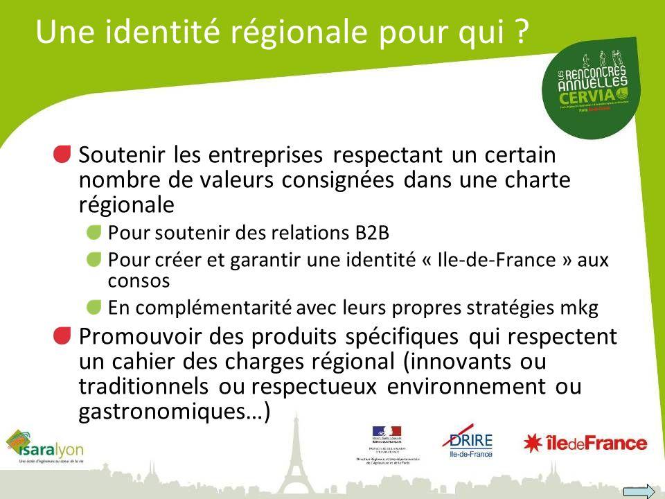 Une identité régionale pour qui ? Soutenir les entreprises respectant un certain nombre de valeurs consignées dans une charte régionale Pour soutenir